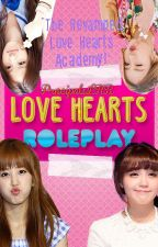 Love Hearts Roleplay {The REVAMPED: Love Hearts Academy} by -PrincipalsLHR