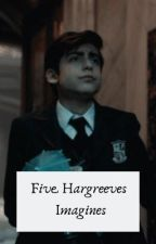 Five Hargreaves Imagines  by sunsetsinouterspace