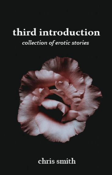 THIRD INTRODUCTION: Anthology of Erotic Short Stories (WRITING)