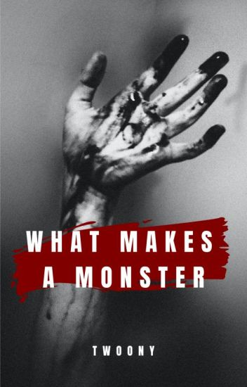 What Makes a Monster