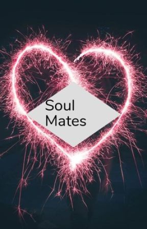 Soul Mates by Heartsxs2
