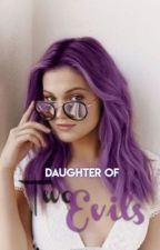 Daughter Of Two Evils  by LoveTheNerd