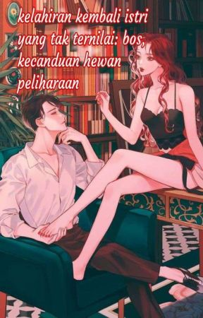 Rebirth of a strong wife: Boss, pet addiction by saveerasa712