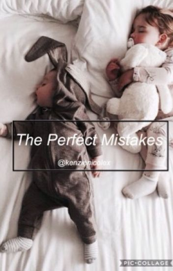 The Perfect Mistakes {Second book in the Life Is Hard series}