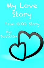 My Love Story (GXG) by gh0stf00t