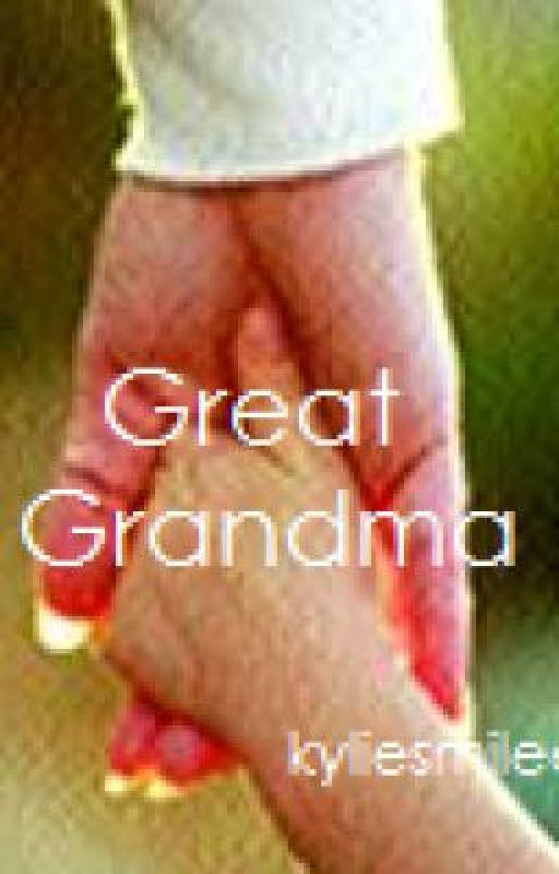 great grandma by kyliesmilee1