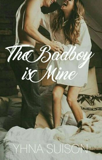 The Bad Boy is Mine