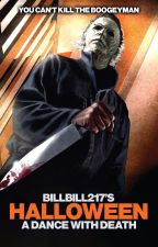 HALLOWEEN - A DANCE WITH DEATH by BillBill217