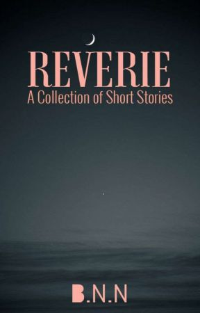 Reverie: A Collection of Short Stories by Wonderworth-Writing