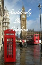 Suddenly In London (A Harry Styles Fanfic) by Pinkberry707