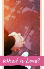 What is Love?  by sonabp