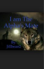 I am the alphas mate  [UNDER MAJOR EDITING] by Jillbean2
