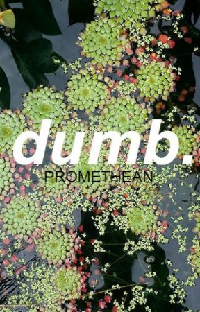 dumb. by promethean