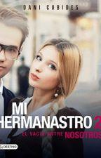 Mi Hermanastro, el vacío entre nosotros © (Clandestino) |adelantos| by danicubidesf