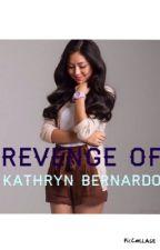 Revenge of Kathryn Bernardo by newlostwriter