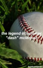 "The Legend of Summer ""Dash"" McClennan. by tooturntmimi"