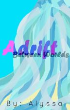 *UNDERGOING MAJOR EDITING* Adrift -Between Worlds- [Fairy Tail Natsu Dragneel x OC - On Hold] by Mini_Pickle