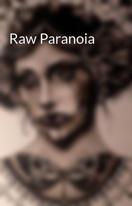 Raw Paranoia by KayLaSen
