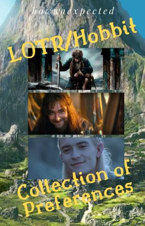 Hobbit/LOTR Preferences Collection by Jabberwocky31