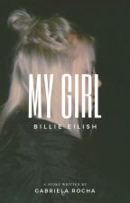 MY GIRL {BILLIE EILISH} by dearschreave