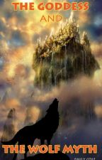 The Goddess and The Wolf Myth by emmybear2