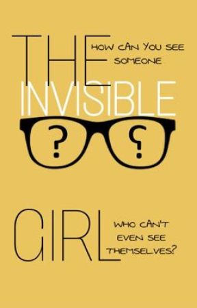 The Invisible Girl by IzzBizz747