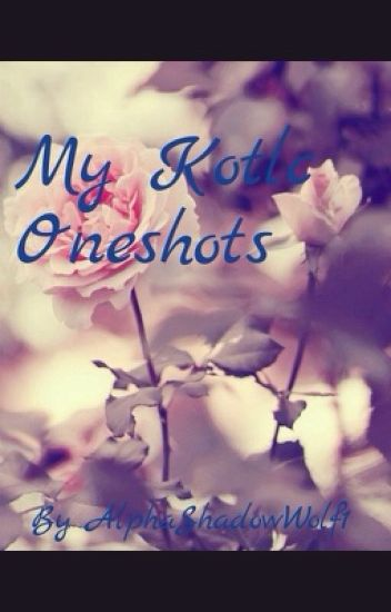 My Kotlc Oneshots