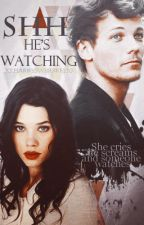 Shh, he's watching → Louis Tomlinson  by xscaryluvx
