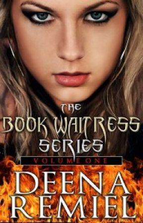 The Book Waitress Series Volume One by DeenaRemiel