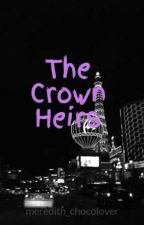 The Crown Heirs by meredith_chocolover