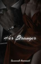 Her Stranger by Alexander-SA-2001