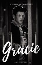 Gracie ~ a kingsman fanfiction by LoisJoseph21