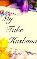 My Fake Husband by _Infinite_Stars_