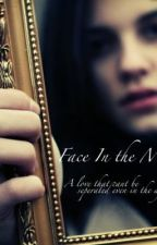 Face In The Mirror. by septembereyes18