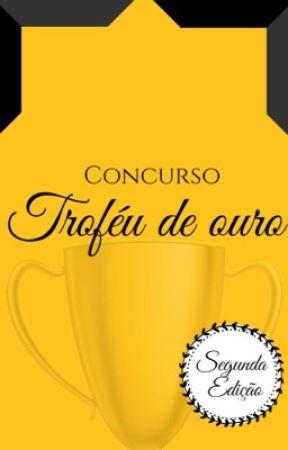 Concurso Literário Troféu De Ouro - SEGUNDA EDIÇÃO -  by ConcursoTrofeuDeOuro