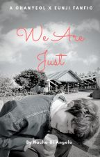We Are Just by EiffelInLove