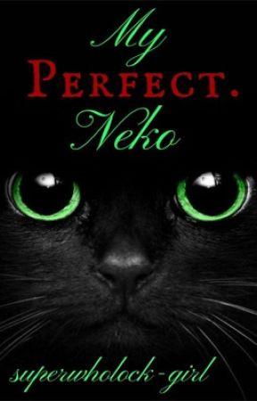My Perfect Neko (Frerard) [Slow updates] by superwholock-girl