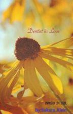 Dentist in Love(unfinished love sequel) by Sakura_Klein
