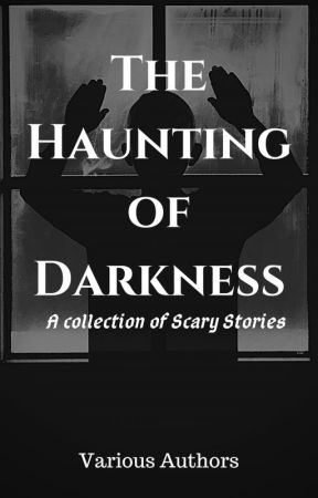 The Haunting of Darkness by simplysarahsutton