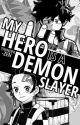 ❝MY HERO IS A DEMON SLAYER❞   BNHA   KNY by THUNDER-ZEN