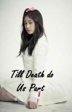 Till Death Do us Part by iAlwaysWill