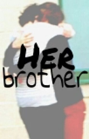 Her brother || Larry Stylinson