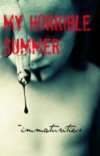 My Horrible Summer by RoanMaxx