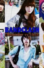 Band Clash [ 1Reminder vs 1Inch ] by inkdrops