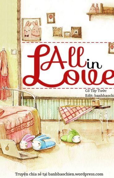 All in love (Ngập tràn tình yêu) - Cố Tây Tước - Full