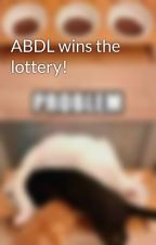 ABDL wins the lottery! by RTSGamer