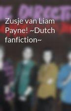 Zusje van Liam Payne! ~Dutch fanfiction~ by ImADirectionerWBU