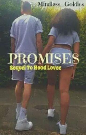 Promises (Sequel To Hood Lovee) #Wattys2016