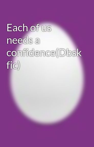 Each of us needs a confidence(Dbsk fic) by nguyen_9x_dbj