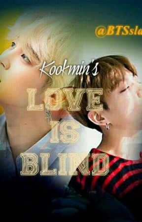Kookmin's Love Is Blind by BTSslave
